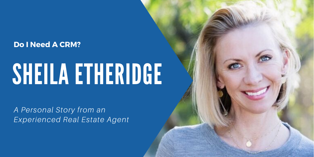 A banner image featuring real estate agent Sheila Etheridge who tells her true story of what her business was like before using a CRM and after using one.