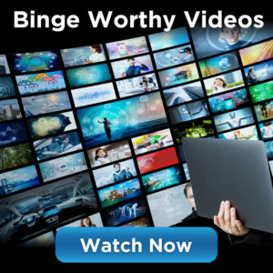 Binge Worthy Videos - Watch Now